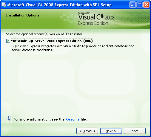 Install the Visual C# 2008 Express Edition: the optional MSSQL Express Edition instalaltion