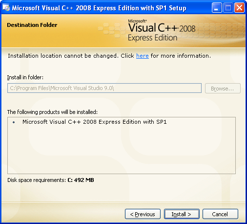 Install the Visual C++ 2008 Express Edition: the cannot be changed installation path and a summary