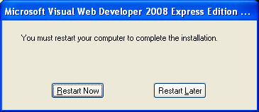 Install the Visual Web Developer 2008 Express Edition: asking you to restart you computer
